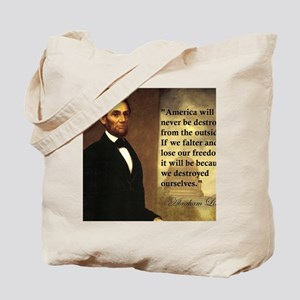abe-lincoln-america-will-never-be-destroy Tote Bag