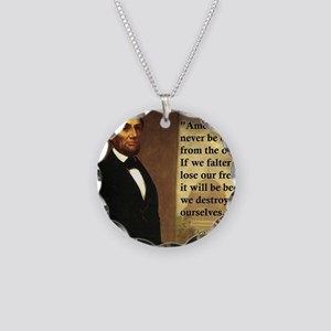 abe-lincoln-america-will-nev Necklace Circle Charm