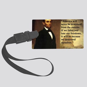 abe-lincoln-america-will-never-b Large Luggage Tag