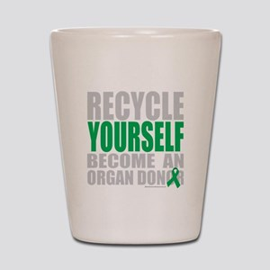 Recycle-Yourself-Organ-Donor-TCH-bk Shot Glass