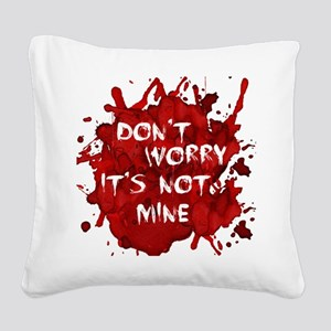 bloodnotmine Square Canvas Pillow