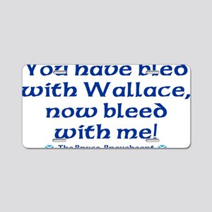 Braveheart Bruce Bleed Blue Aluminum License Plate