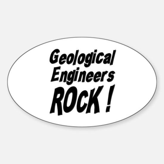 Geological Engineers Rock ! Oval Decal