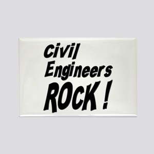 Civil Engineers Rock ! Rectangle Magnet