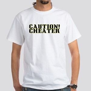 Caution! Cheater White T-Shirt