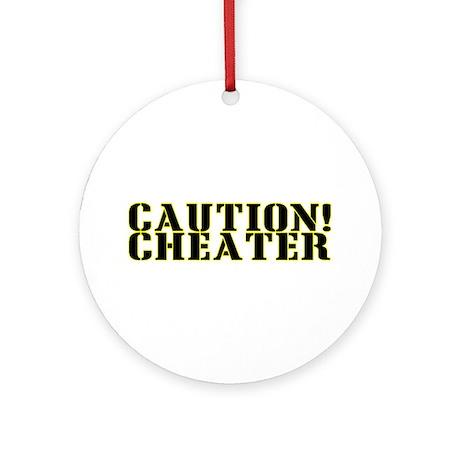 Caution! Cheater Ornament (Round)