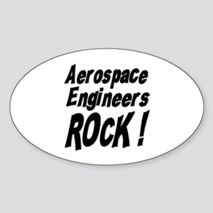 Aerospace Engineers Rock ! Oval Sticker