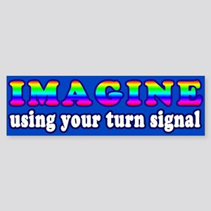 Imagine Using Your Turn Signal Bumper Sticker