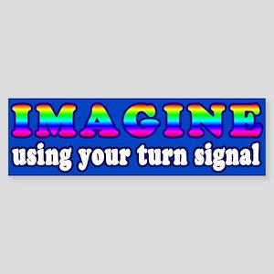 Imagine Using Your Turn Signal Bumper Sticker