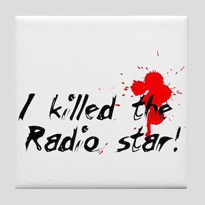 I killed the radio star! Tile Coaster
