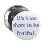 Life is 2 Short Button