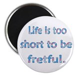 Life is 2 Short Magnet