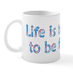 Life is 2 Short Mug