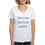 Life is 2 Short Women's V-Neck T-Shirt