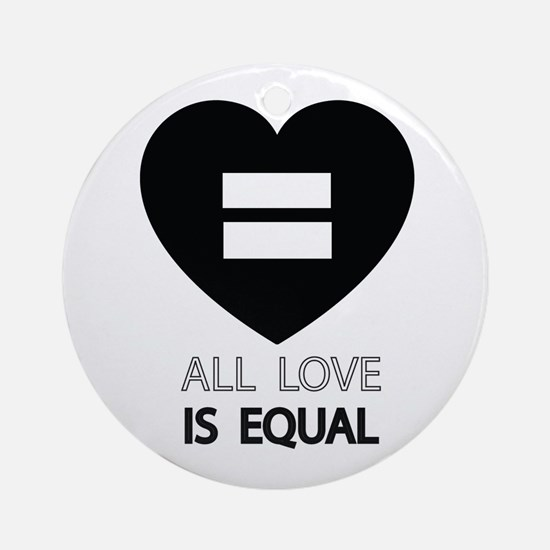 All Love Is Equal Ornament (Round)