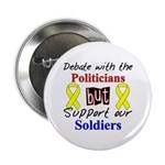 Debate Politicians Support our Soldiers Button