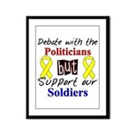 Debate Politicians Support our Soldiers Framed Pan