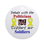Debate Politicians Support our Soldiers Ornament (