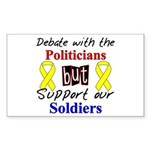 Debate Politicians Support our Soldiers Sticker (R