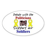 Debate Politicians Support our Soldiers Sticker (O