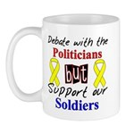 Debate Politicians Support our Soldiers Mug