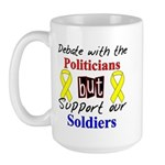 Debate Politicians Support our Soldiers Large Mug