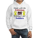 Debate Politicians Support our Soldiers Hooded Swe