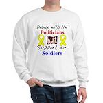Debate Politicians Support our Soldiers Sweatshirt
