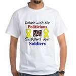 Debate Politicians Support our Soldiers White T-Sh