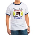 Debate Politicians Support our Soldiers Ringer T