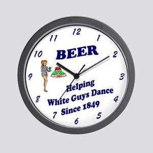 BEER Helping White Guy Dance Since 1849 Wall Clock