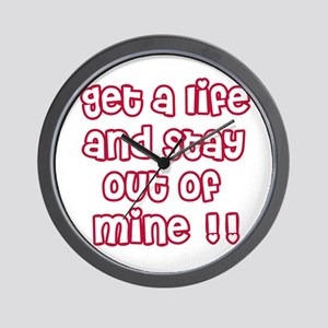 Get a Life and Stay Out of Mine Wall Clock