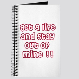 Get a Life and Stay Out of Mine Journal