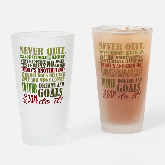 Never Quit  Drinking Glass
