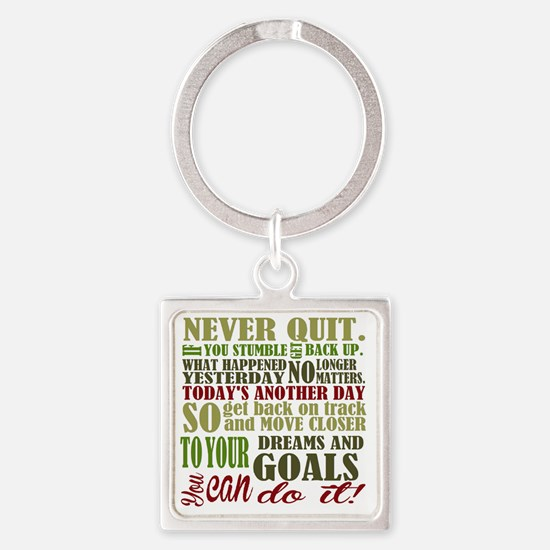 Never Quit  Square Keychain