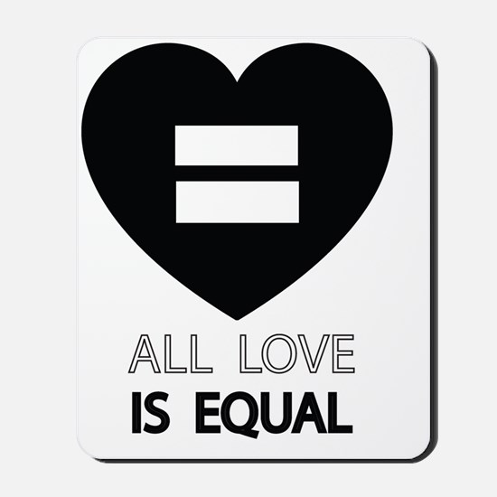 All Love Is Equal Mousepad