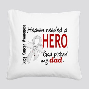D Heaven Needed a Hero Dad Lu Square Canvas Pillow
