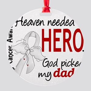 D Heaven Needed a Hero Dad Lung Can Round Ornament