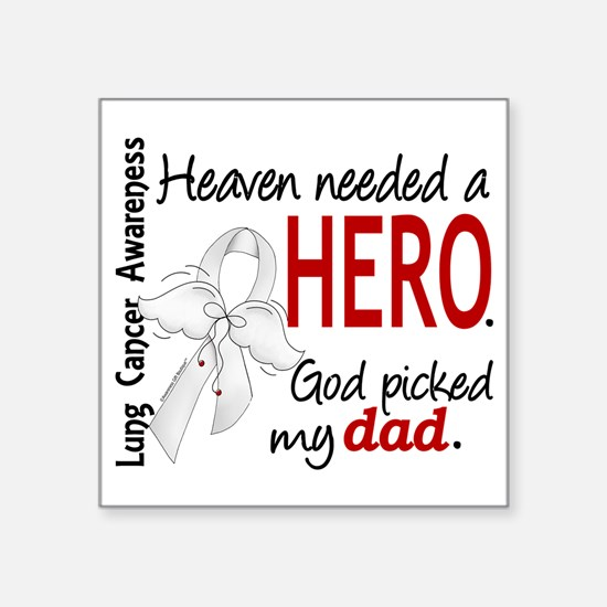 "D Heaven Needed a Hero Dad  Square Sticker 3"" x 3"""