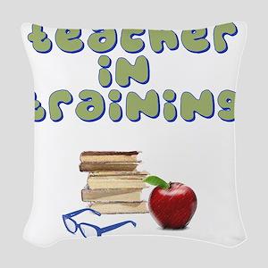teacher-in-training2 Woven Throw Pillow