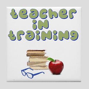 teacher-in-training2 Tile Coaster
