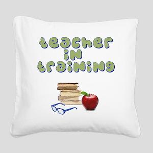 teacher-in-training2 Square Canvas Pillow