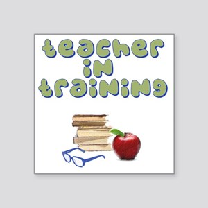 "teacher-in-training2 Square Sticker 3"" x 3"""