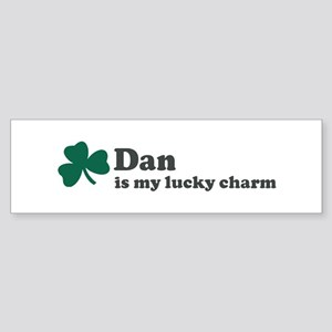 Dan is my lucky charm Bumper Sticker