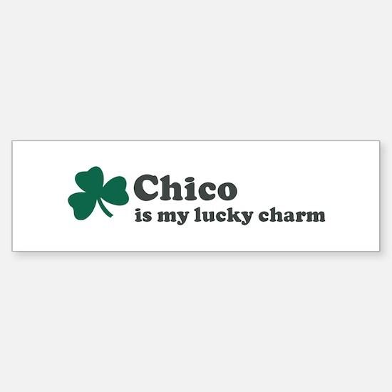 Chico is my lucky charm Bumper Bumper Bumper Sticker