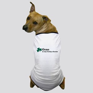 Gene is my lucky charm Dog T-Shirt