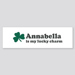 Annabella is my lucky charm Bumper Sticker