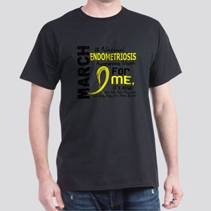 D Endo Awareness Month For Me Dark T-Shirt