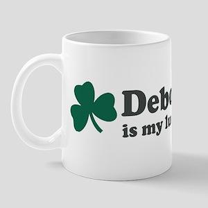 Deborah is my lucky charm Mug