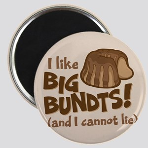 I like BIG BUNDTS Magnets